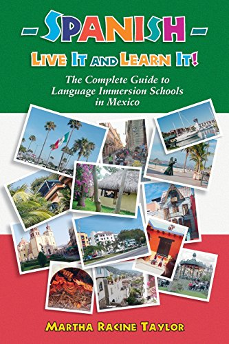 9781879384644: Spanish-Live It and Learn It!: The Complete Guide to Language Immersion Schools in Mexico