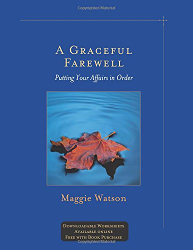 9781879384682: A Graceful Farewell: Putting Your Affairs in Order