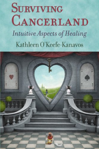 Surviving Cancerland: Intuitive Aspects of Healing: Kathleen O'Keefe-Kanavos