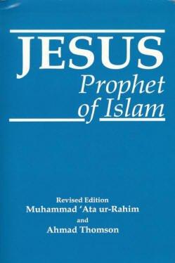 9781879402706: Jesus Prophet of Islam