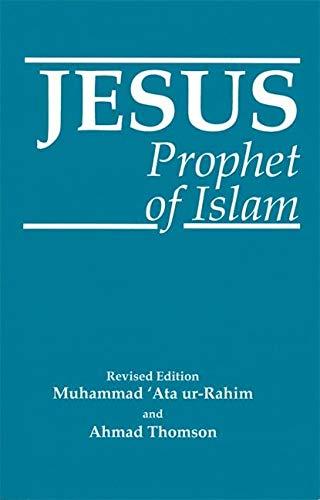 Jesus : Prophet of Islam: Ahmad Thomson; Shabbir