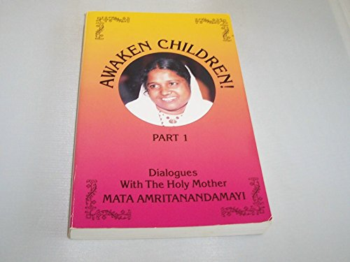 Awaken Children: Dialogues with the Holy Mother: Swami Amritaswarupananda