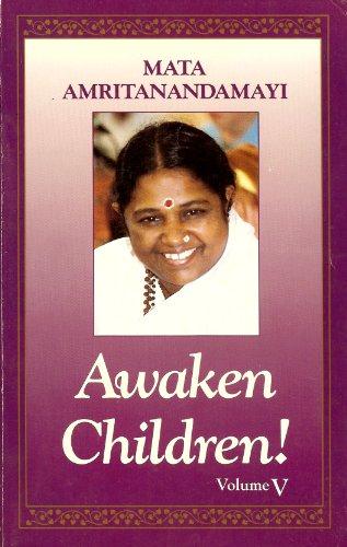 Awaken Children (Volume V): Amritaswarupananda, Swami