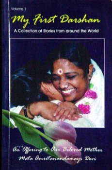 My First Darshan. A Collection of Stories: Devi, Mata Amritanandamayi