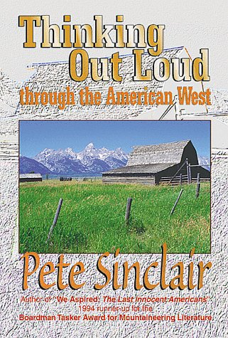 9781879415201: Thinking Out Loud through the American West: A provocative and respectful voice in defense of wilderness environment.