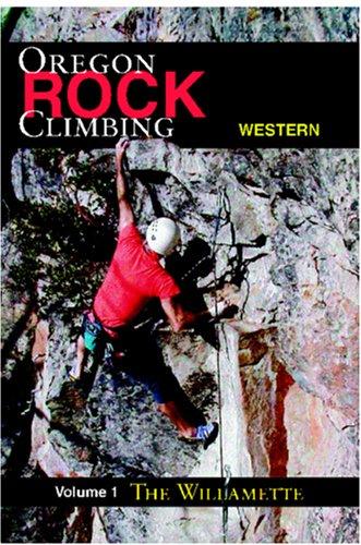 9781879415430: Rock Climbing Western Oregon: The Willamette