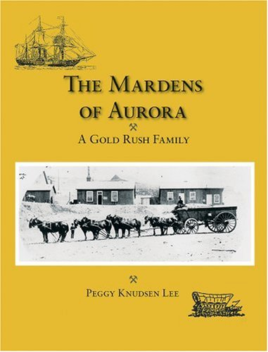 9781879415478: The Mardens of Aurora: A Gold Rush Family
