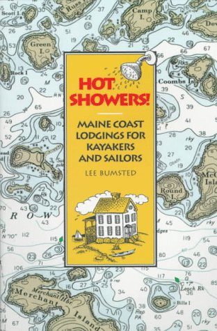 Hot Showers!: Maine Coast Lodgings for Kayakers and Sailors: Lee Bumsted