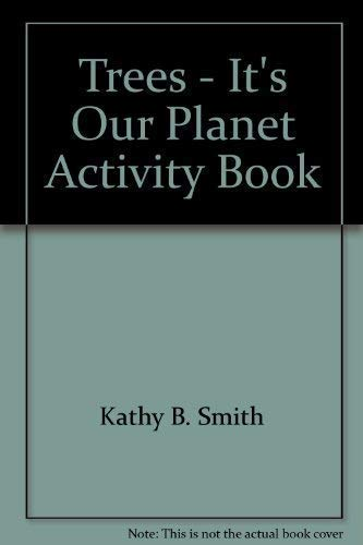 Trees - It's Our Planet Activity Book: Kathie Billingslea Smith