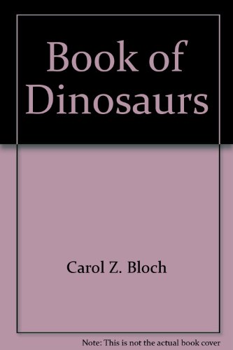 Book of Dinosaurs: Carol Bloch