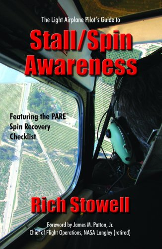 The Light Airplane Pilot's Guide to Stall/Spin: Rich Stowell