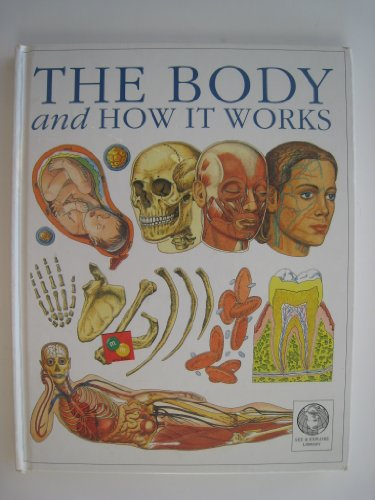 9781879431959: The Body and How It Works (See & Explore Library)