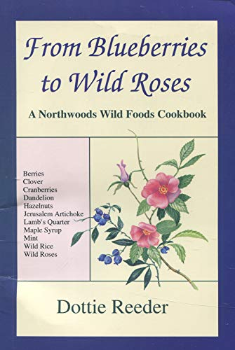 From Blueberries to Wild Roses: Reeder, Dottie