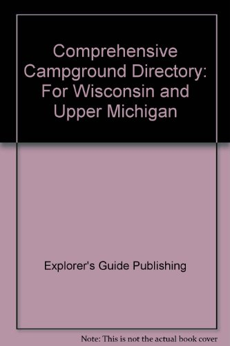 Comprehensive Campground Directory: For Wisconsin and Upper Michigan