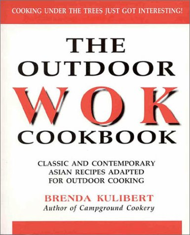 9781879432352: Outdoor Wok Cuisine : Traditional Chinese Recipes Adapted for Outdoor Cooking
