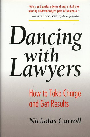Dancing With Lawyers : How To Take Charge And Get Results