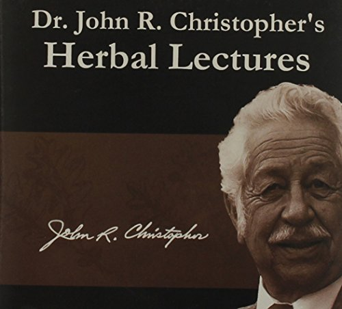 9781879436022: Dr. John R. Christopher's Herbal Lectures