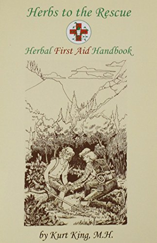 Herbs to the Rescue - Herbal First: Kurt King, Master