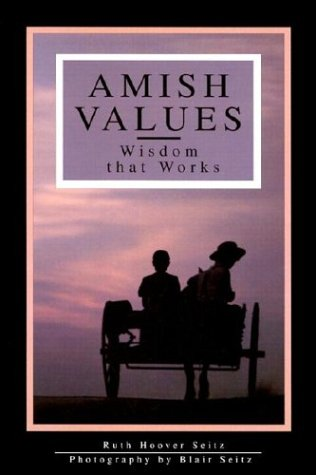 AMISH VALUES Wisdom That Works