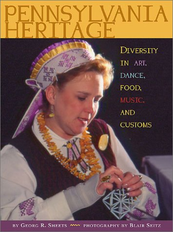 Pennsylvania Heritage: Diversity in Art, Dance, Food, Music, and Customs