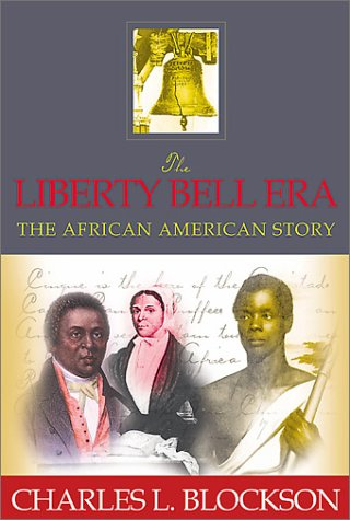 The Liberty Bell Era: The African American Story