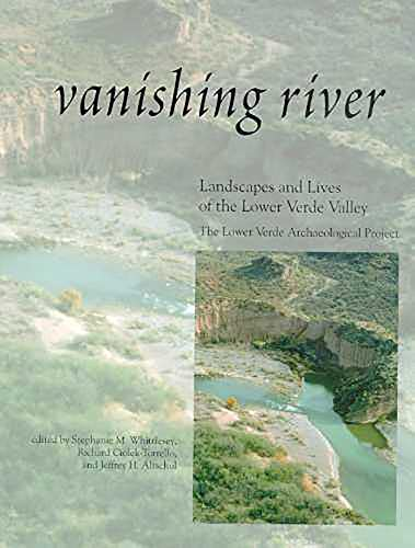 9781879442900: Vanishing River: Landscapes and Lives of the Lower Verde Valley -- The Lower Verde Valley Archaeological Project