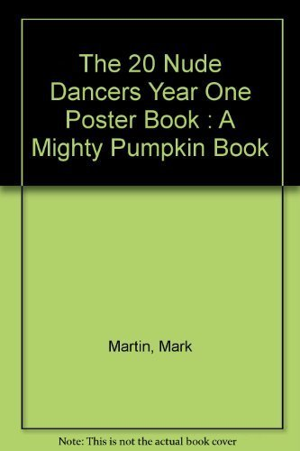 9781879450011: The 20 nude dancers 20 year one posterbook / c by Mark Martin (A mighty pumpkin book)