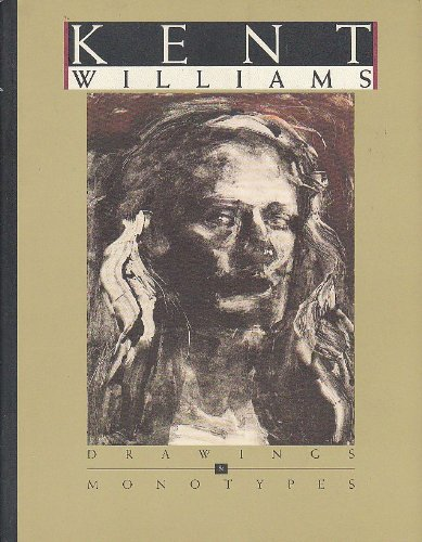 Kent Williams: Drawings & Monotypes (1879450542) by Kent Williams
