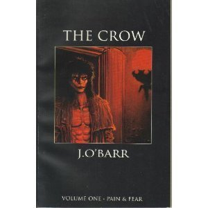 The Crow: Pain & Fear, Volume One: O'Barr, James