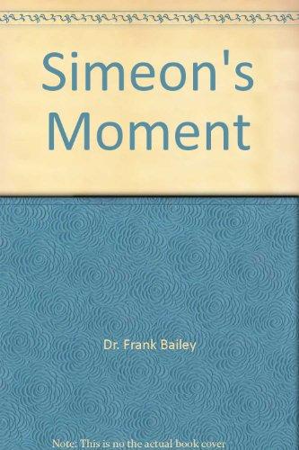 9781879451100: Simeon's Moment