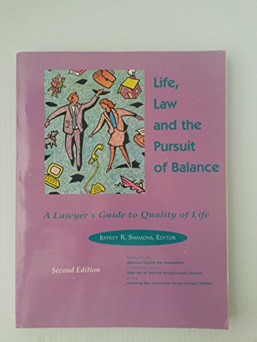 9781879454040: Life, law, and the pursuit of balance: A lawyer's guide to quality of life