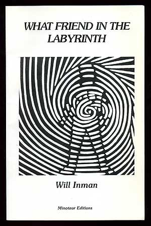 9781879457850: What Friend in the Labyrinth: Meditation in Thirty-Six Parts