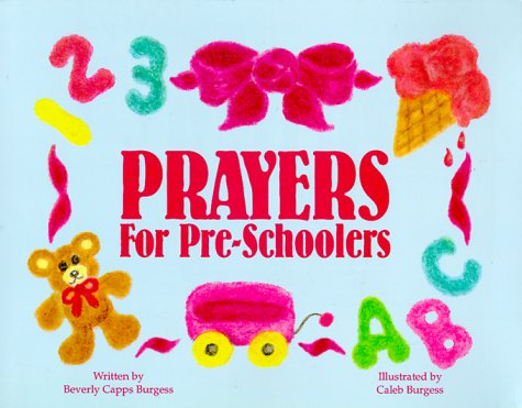 Prayers for Pre-Schoolers (1879470020) by Burgess, Beverly Capps