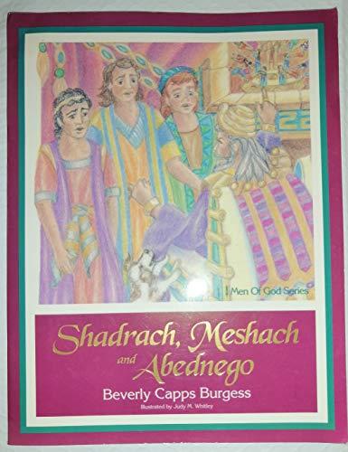 9781879470064: Shadrach, Meshack and Abednego (Men of God Series)
