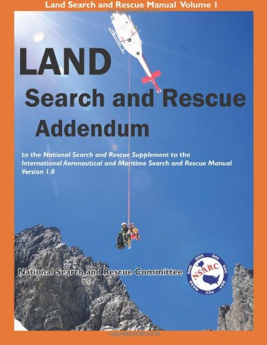 LAND Search and Rescue Addendum: to the National Search and Rescue Supplement to the international ...