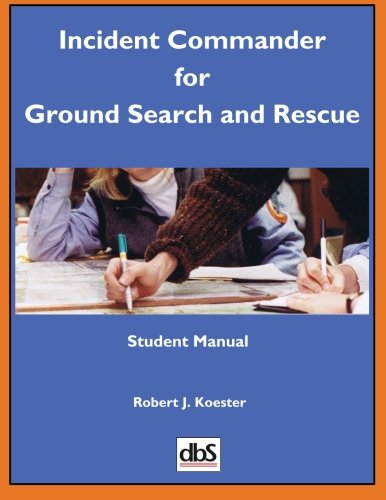 9781879471573: Incident Commander for Ground Search and Rescue: Student Manual