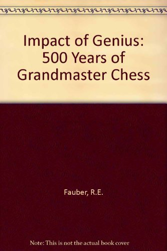 9781879479043: Impact of Genius: Five Hundred Years of Grandmaster Chess
