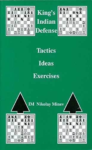 King's Indian Defense: Tactics, Ideas, Exercises (1879479133) by Minev, Nikolay