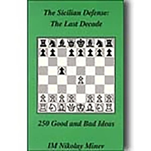 Sicilian Defense in the Last Decade: 250 Good and Bad Ideas (1879479281) by Minev, Nikolay
