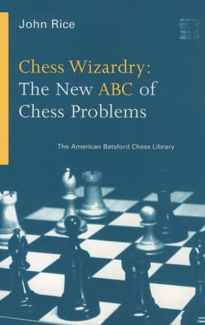 9781879479333: Chess Wizardry: The New ABC of Chess Problems (American Batsford Chess Library)
