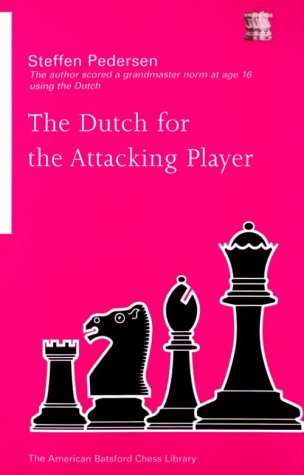 The Dutch for the Attacking Player (9781879479449) by Pedersen, Steffen