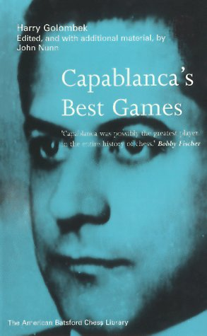 9781879479470: Capablanca's Best Games (New American Batsford Chess Library))