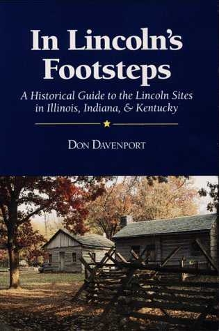 In Lincoln's Footsteps: A Historical Guide to: Davenport, Don