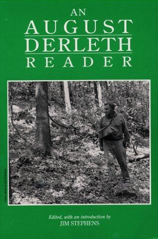 An August Derleth Reader (Prairie Classics): August William Derleth;