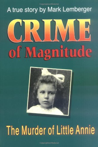 9781879483132: Crime of Magnitude: The Murder of Little Annie