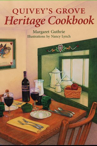 Quivey's Grove Heritage Cookbook.: GUTHRIE, Margaret.