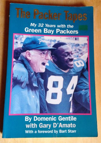 The Packer Tapes: My 32 Years with the Green Bay Packers: Gentile, Domenic; D'Amato, Gary