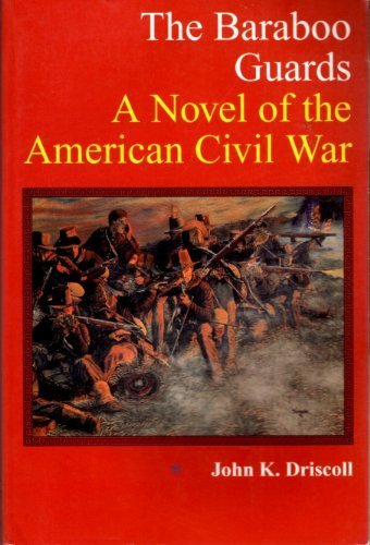 9781879483293: The Baraboo Guards: A Novel of the American Civil War