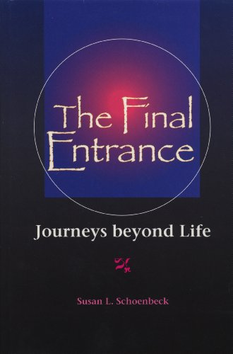 9781879483361: The Final Entrance: Journeys Beyond Life