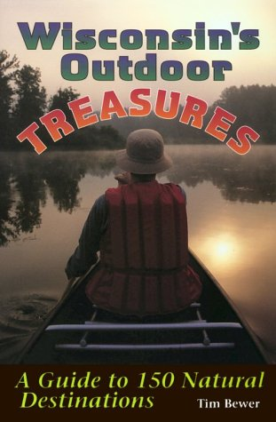 9781879483392: Wisconsin's Outdoor Treasures: A Guide to 150 Natural Destinations